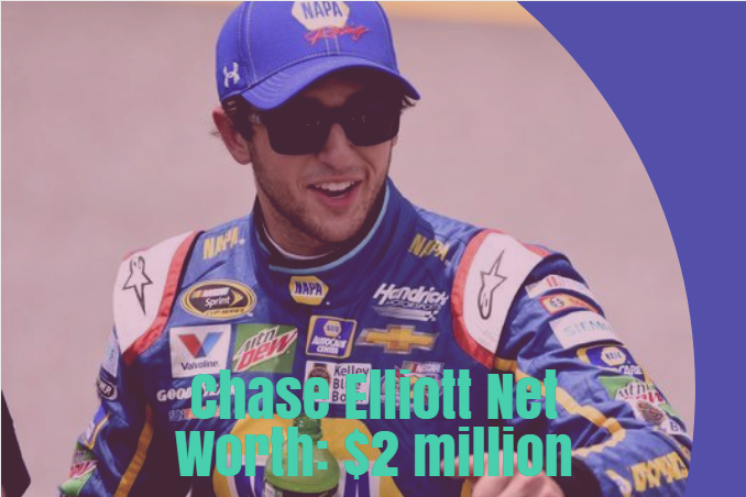 Chase Elliott Net Worth
