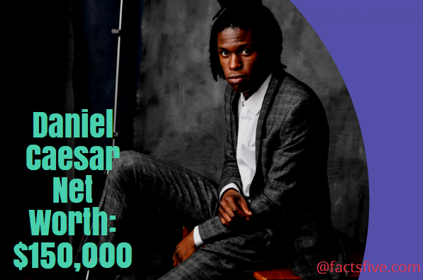 Daniel Caesar Net Worth