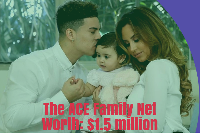 The ACE Family Net Worth