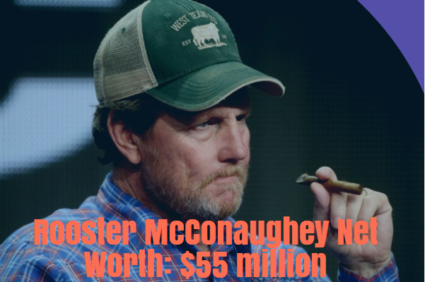 Rooster McConaughey net worth