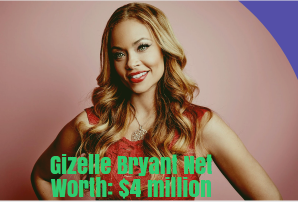 Gizelle Bryant Net Worth